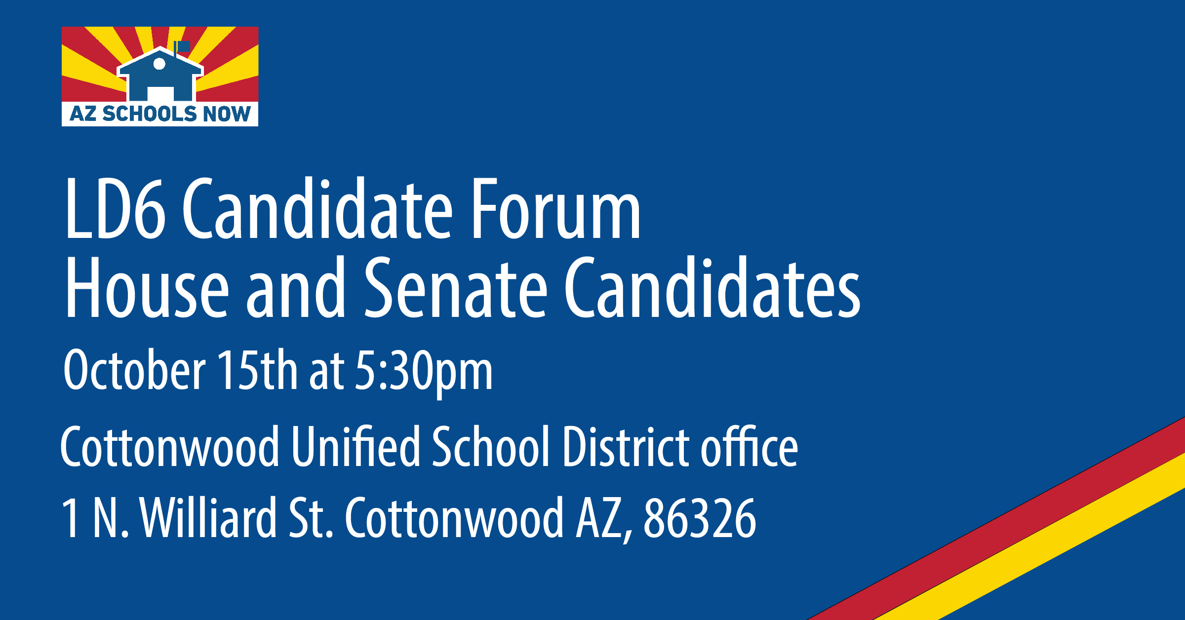 "Invitation featuring information on candidate forum for LD 6 House and Senate Candidates. ""October 15th at 5:30pm, Cottonwood Unified School District Office, 1 N. Williard St. Cottonwood AZ 86326"""